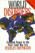 World Disorders: Troubled Peace in the Postdcold War Era
