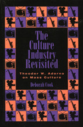 The Culture Industry Revisited: Theodor W. Adorno on Mass Culture