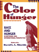 The Color of Hunger: Race and Hunger in National and International Perspective
