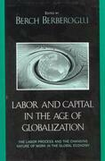 Labor and Capital in the Age of Globalization: The Labor Process and the Changing Nature of Work in the Global Economy