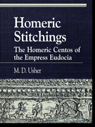 Homeric Stitchings: The Homeric Centos of the Empress Eudocia