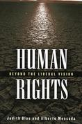 Human Rights: Beyond the Liberal Vision