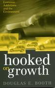 Hooked on Growth: Economic Addictions and the Environment