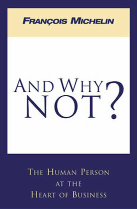 And Why Not?: The Human Person and the Heart of Business