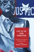 Lost in the Long Transition: Struggles for Social Justice in Neoliberal Chile