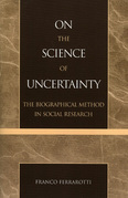 On the Science of Uncertainty: The Biographical Method in Social Research
