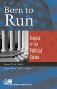 Born to Run: Origins of the Political Career