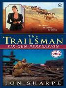 The Trailsman #296: Six-Gun Persuasion