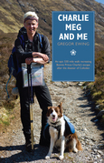 Charlie, Meg and Me: An Epic 530 Mile Walk Recreating Bonnie Prince Charlie's Escape After the Disaster of Culloden