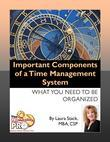 Important Components of a Time Management System:What You Need to be Organized