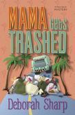 Mama Gets Trashed