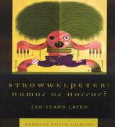 Struwwelpeter: Humor or Horror?: 160 Years Later
