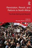 Revolution, Revolt and Reform in North Africa: The Arab Spring and Beyond