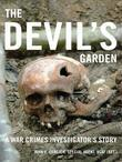 The Devil's Garden: A War Crimes Investigator's Story