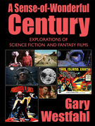A Sense-of-Wonderful Century: Explorations of Science Fiction and Fantasy Films