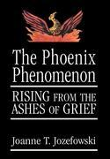The Phoenix Phenomenon: Rising from the Ashes of Grief