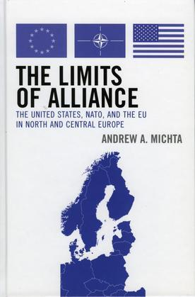 The Limits of Alliance: The United States, NATO, and the EU in North and Central Europe