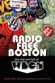 Radio Free Boston: The Rise and Fall of WBCN