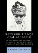 Between Image and Identity: Transnational Fantasy, Symbolic Violence, and Feminist Misrecognition
