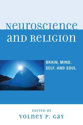 Neuroscience and Religion: Brain, Mind, Self, and Soul