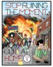 Stop Ruining the Moment:Out at Home Volume 1