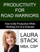 Productivity For Road Warriors:How to Be Productive While Working Out of a Suitcase