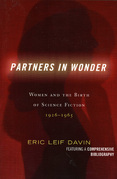 Partners in Wonder: Women and the Birth of Science Fiction, 1926-1965