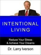 Intentional Living:Reduce Your Stress & Achieve Your Dreams