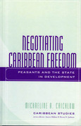Negotiating Caribbean Freedom: Peasants and The State in Development