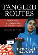 Tangled Routes: Women, Work, and Globalization on the Tomato Trail