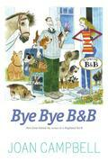 Bye, Bye B&b: More from Behind the Scenes at a Highland B&b