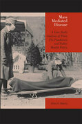 Mass Mediated Disease: A Case Study Analysis of Three Flu Pandemics and Public Health Policy