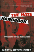 The Hate Handbook: Oppressors, Victims, and Fighters