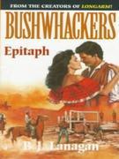 Bushwhackers 06: Epitaph