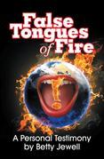 False Tongues of Fire: A Personal Testimony