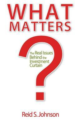 What Matters?: The Real Issues Behind the Investment Curtain