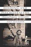 Holding and Psychoanalysis 2nd Edition: A Relational Perspective