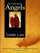 The Truth About Angels: Angelic Encounters from a Biblical Perspective