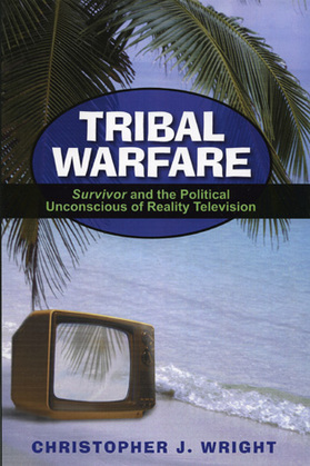 Tribal Warfare: Survivor and the Political Unconscious of Reality Television