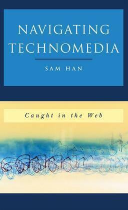 Navigating Technomedia: Caught in the Web