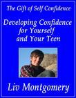 Developing Confidence for Yourself and Your Teen:The Gift of Self Confidence