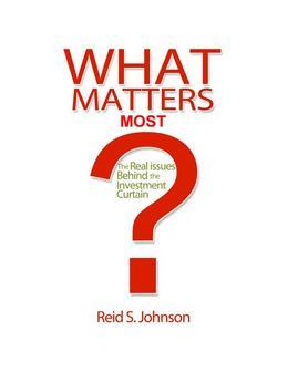 What Matters Most?: The Real Issues Behind the Investment Curtain