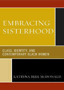 Embracing Sisterhood: Class, Identity, and Contemporary Black Women