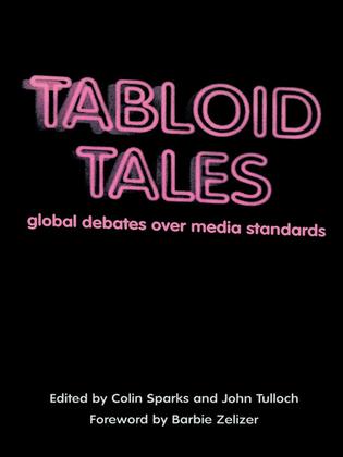 Tabloid Tales: Global Debates over Media Standards
