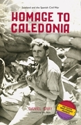 Homage to Caledonia: Scotland and the Spanish Civil War