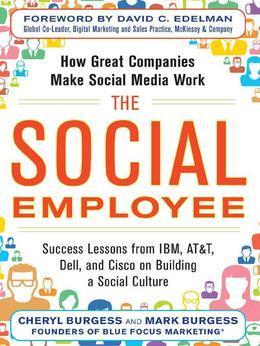 The Social Employee: How Great Companies Make Social Media Work