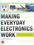 Making Everyday Electronics Work: A Do-It-Yourself Guide: A Do-It-Yourself Guide