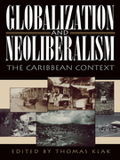 Globalization and Neoliberalism: The Caribbean Context