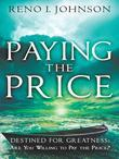 Paying the Price: Destined for Greatness: Are You Willing to Pay the Price?