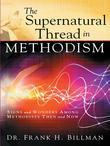 The Supernatural Thread in Methodism: Signs and Wonders Among Methodists Then and Now